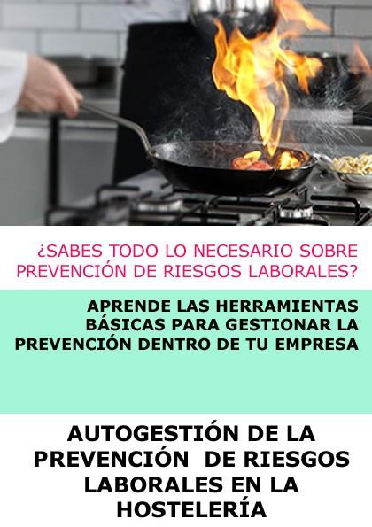 AUTOGESTIÓN DE LA PREVENCIÓN DE RIESGOS LABORALES EN LA HOSTELERÍA - ONLINE